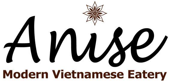Anise, Modern Vietnamese Eatery